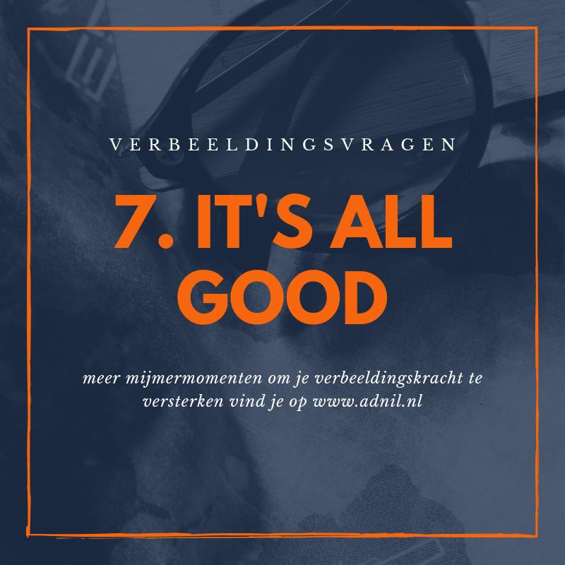 7 it's all good